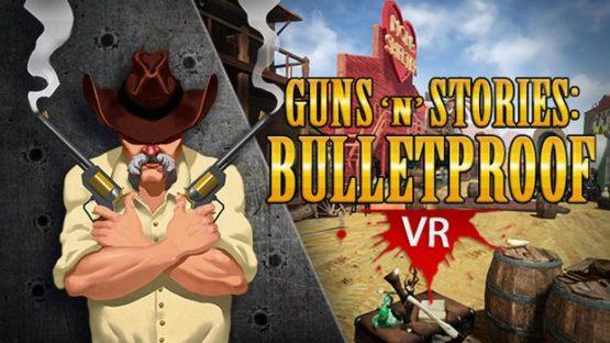 GunsnStories-Bulletproof-VR